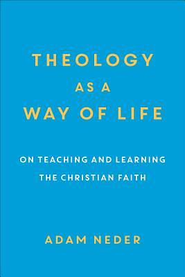 Theology as a Way of Life