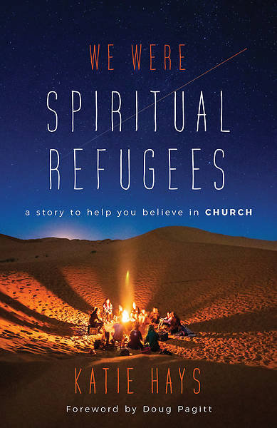Picture of We Were Spiritual Refugees