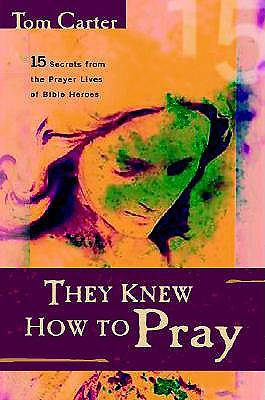 They Knew How to Pray
