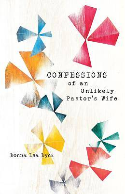 Confessions of an Unlikely Pastors Wife
