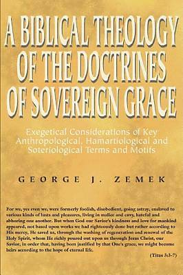 A   Biblical Theology of the Doctrines of Sovereign Grace