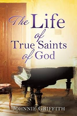 Picture of The Life of True Saints of God