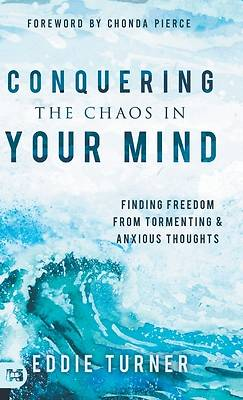 Picture of Conquering the Chaos in Your Mind
