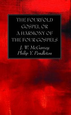 Picture of The Fourfold Gospel or a Harmony of the Four Gospels