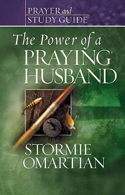 The Power of a Praying Husband Prayer and Study Guide