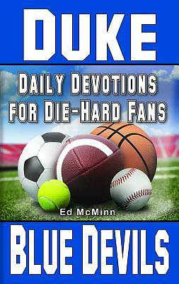 Daily Devotions for Die-Hard Fans Duke Blue Devils