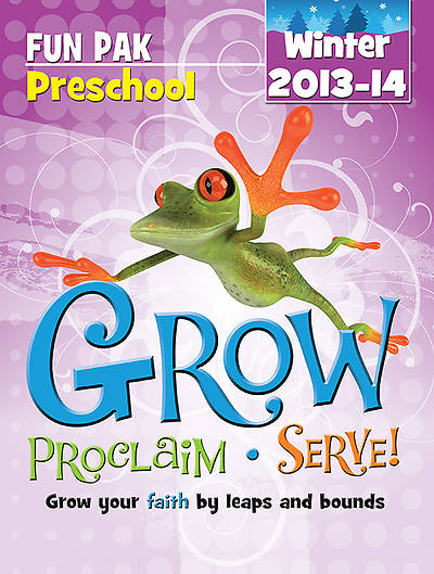 Grow, Proclaim, Serve! Preschool Fun Pak Winter 2013-14