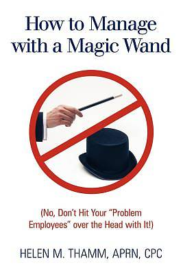 How to Manage with a Magic Wand