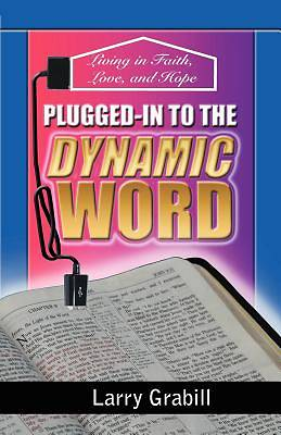 Plugged-In to the Dynamic Word