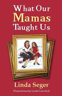 What Our Mamas Taught Us