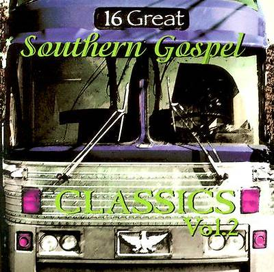 16 Great Southern Gospel Classics; Volume 2