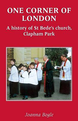 One Corner of London a History of St Bede's Church Clapham Park