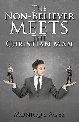 The Non-Believer Meets the Christian Man