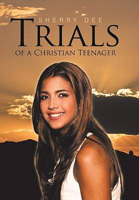 Trials of a Christian Teenager