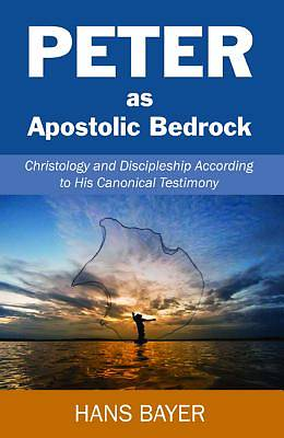 Picture of Peter as Apostolic Bedrock