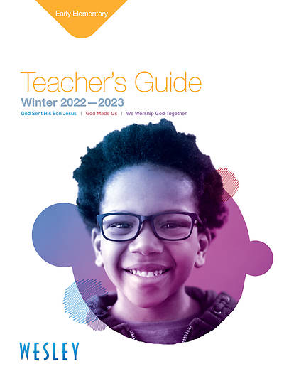Wesley Early Elementary Teachers Guide: Winter
