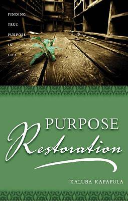 Purpose Restoration