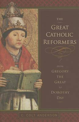 The Great Catholic Reformers