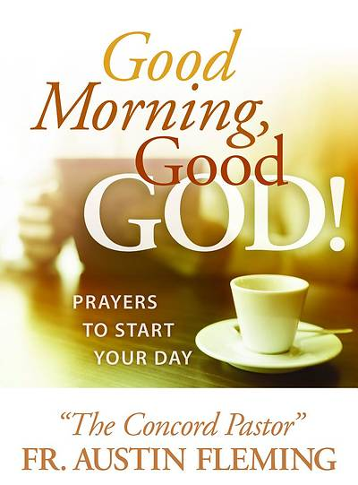Picture of Good Morning, Good God! Prayers to Start Your Day