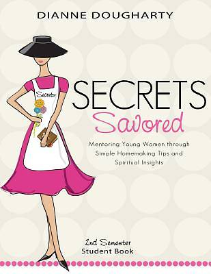 Secrets Savored 2nd Semester Student Book