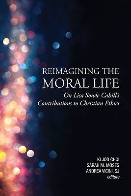 Picture of Reimagining the Moral Life