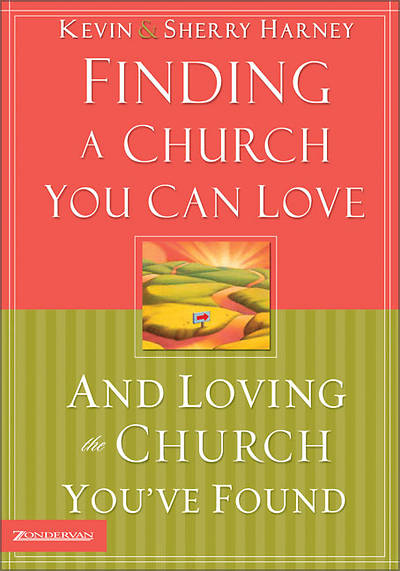 Finding a Church You Can Love and Loving the Church Youve Found