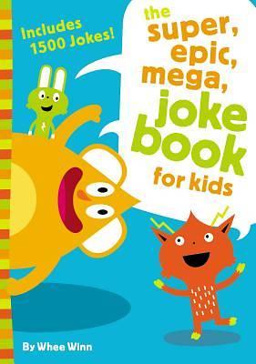 Picture of The Super, Epic, Mega Joke Book for Kids