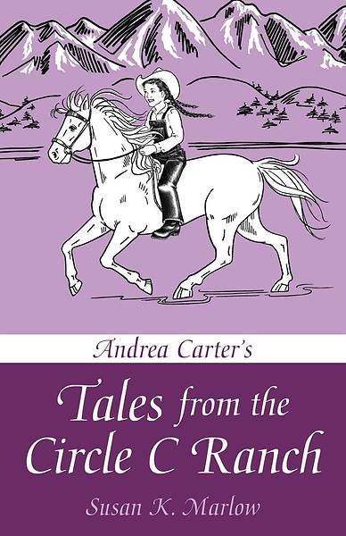 Andrea Carter's Tales from the Circle C Ranch