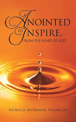 Picture of Anointed to Inspire, from the Heart of God