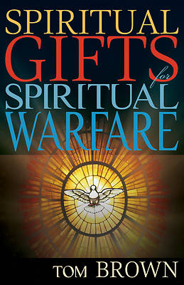 Spiritual Gifts for Spiritual Warfare