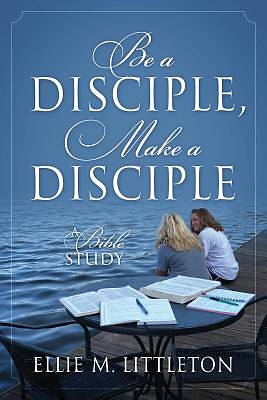 Picture of Be a Disciple, Make a Disciple