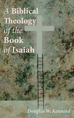 Picture of A Biblical Theology of the Book of Isaiah
