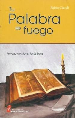Tu Palabra Es Fuego = Your Word Is Fire