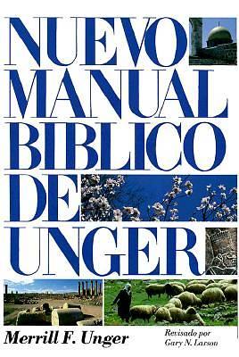 Nuevo Manual Biblico de Unger / New Unger Bible Handbook