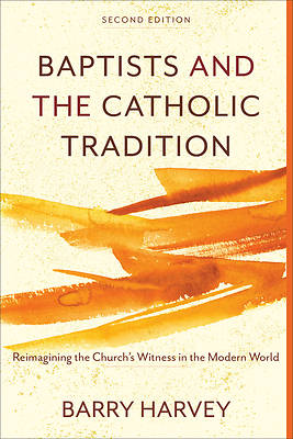 Picture of Baptists and the Catholic Tradition