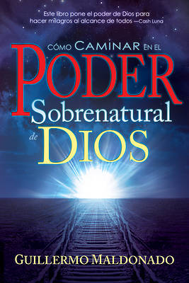 How to Walk in the Supernatural Power of God Spanish