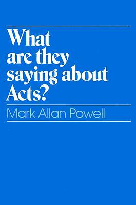 What Are They Saying about Acts?