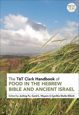 Picture of T&t Clark Handbook of Food in the Hebrew Bible and Ancient Israel