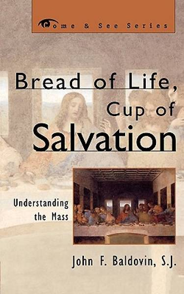 Bread of Life, Cup of Salvation