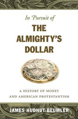 In Pursuit of the Almightys Dollar
