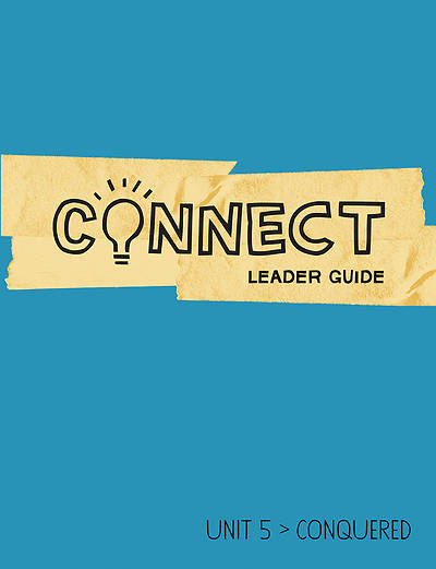 Connect Grades 5-6 Leader Guide Unit 5