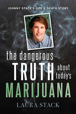 Picture of The Dangerous Truth about Today's Marijuana