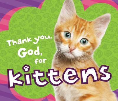Picture of Thank You, God, for Kittens