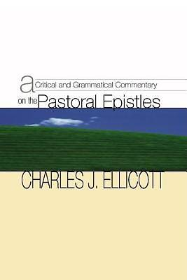 Picture of A Critical and Grammatical Commentary on the Pastoral Epistles