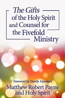 Picture of The Gifts of the Holy Spirit and Counsel for the Fivefold Ministry