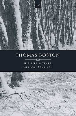 Picture of Thomas Boston His Life and Times
