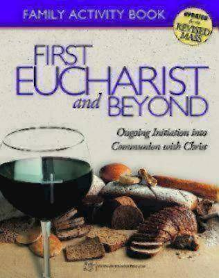 First Eucharist and Beyond Family Activity Book