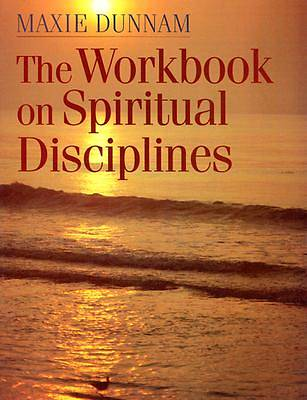 The Workbook on Spiritual Discipline