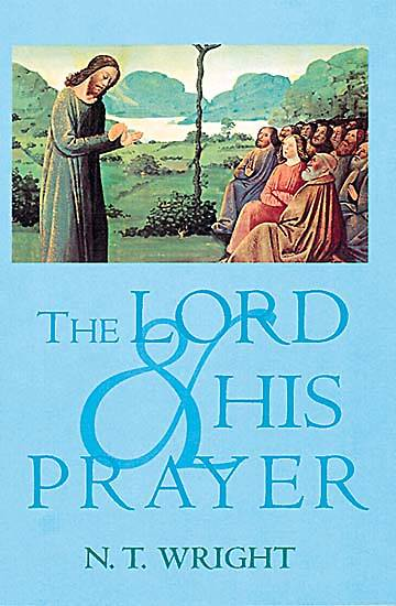 The Lord and His Prayer