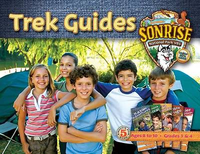 Gospel Light Vacation Bible School 2012 SonRise National Park Grades 3 and 4 Trek Guide